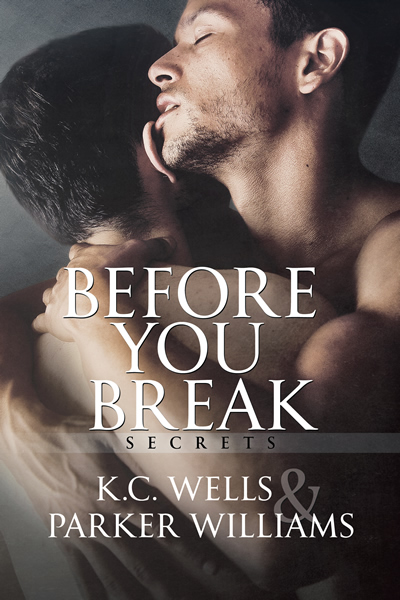 Before You Break by K.C. Wells & Parker Williams