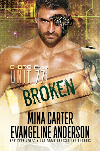 Unit 77: Broken by Mina Carter and Evangeline Anderson